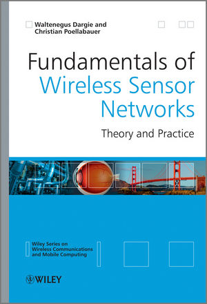 Fundamentals of Wireless Sensor Networks: Theory and Practice (0470975687) cover image