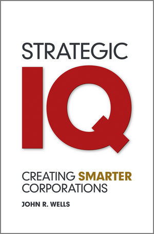 Strategic IQ: Creating Smarter Corporations (0470978287) cover image