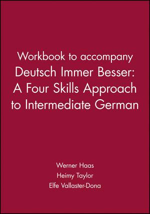 Workbook to accompany Deutsch Immer Besser: A Four Skills Approach to Intermediate German