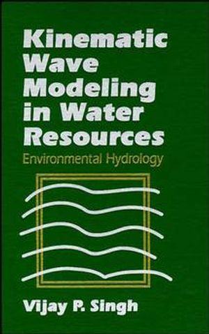 Kinematic Wave Modeling in Water Resources: Environmental Hydrology