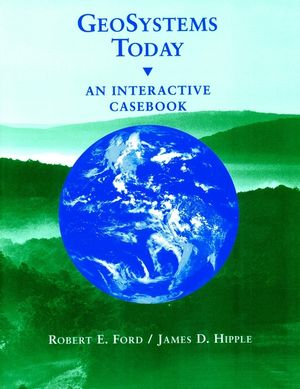 GeoSystems Today: An Interactive Casebook