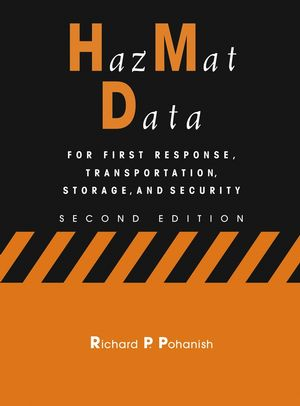 HazMat Data: For First Response, Transportation, Storage, and Security, 2nd Edition