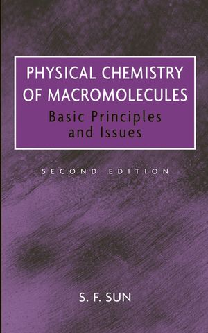 Physical Chemistry of Macromolecules: Basic Principles and Issues, 2nd Edition (0471281387) cover image
