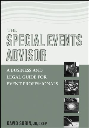 The Special Events Advisor: A Business and Legal Guide for Event Professionals (0471465887) cover image