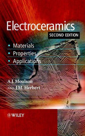 Electroceramics: Materials, Properties, Applications, 2nd Edition