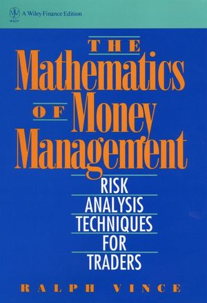 The Mathematics of Money Management: Risk Analysis Techniques for Traders (0471547387) cover image