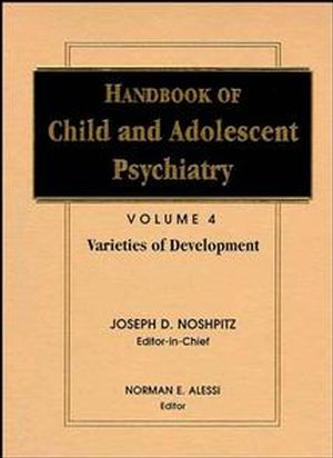 Handbook of Child and Adolescent Psychiatry, Volume 4, Varieties of Development (0471550787) cover image