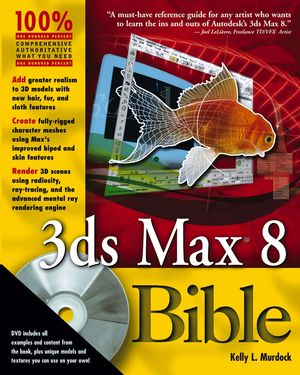 3ds Max<sup><small>TM</small></sup> 8 Bible
