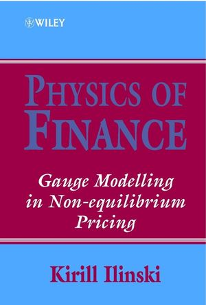 Physics of Finance: Gauge Modelling in Non-Equilibrium Pricing  (0471877387) cover image