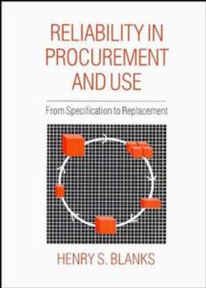 Reliability in Procurement and Use: From Specification to Replacement
