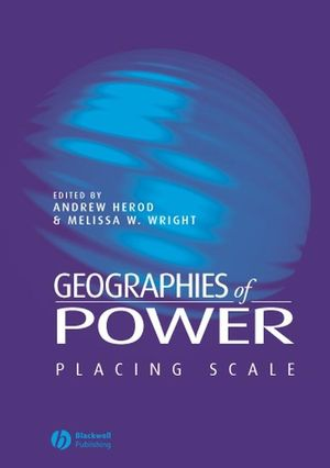 Geographies of Power: Placing Scale (0631225587) cover image