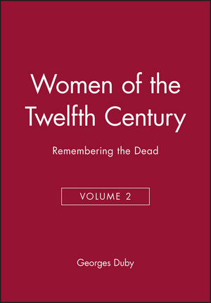 Women of the Twelfth Century, Volume 2, Remembering the Dead