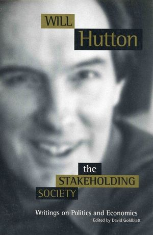 The Stakeholding Society: Writings on Politics and Economics (0745620787) cover image