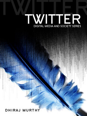 Twitter: Social Communication in the Twitter Age (0745652387) cover image
