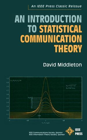 An Introduction to Statistical Communication Theory: An IEEE Press Classic Reissue (0780311787) cover image