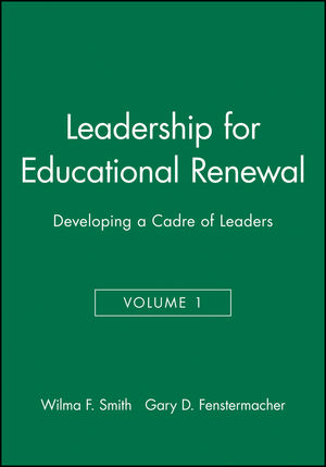 Leadership for Educational Renewal: Developing a Cadre of Leaders, Volume 1