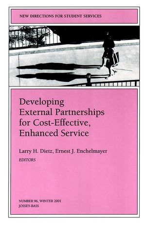 Developing External Partnerships for Cost-Effective, Enhanced Service: New Directions for Student Services, Number 96