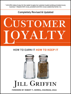 Customer Loyalty: How to Earn It, How to Keep It, New and Revised Edition
