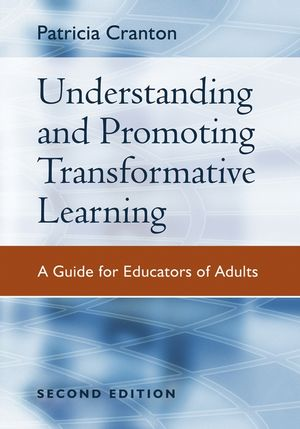 Understanding and Promoting Transformative Learning: A Guide for Educators of Adults, 2nd Edition