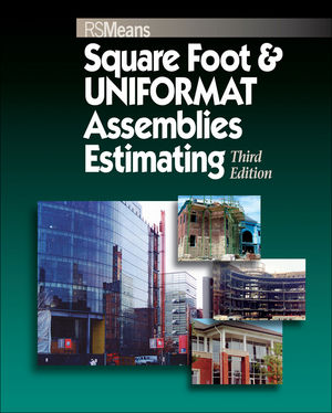 Square Foot and UNIFORMAT Assemblies Estimating, 3rd Edition