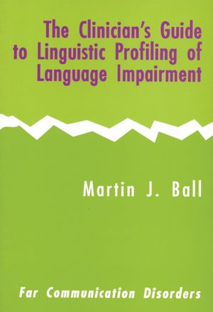 The Clinician's Guide to Linguistic Profiling of Language Impairment