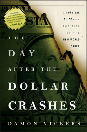 The Day After the Dollar Crashes: A Survival Guide for the Rise of the New World Order (1118023587) cover image