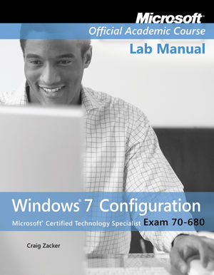 Exam 70-680 Windows 7 Configuration Lab Manual (1118062787) cover image
