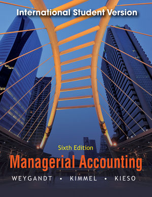 Managerial Accounting, 6th Edition International Student Version