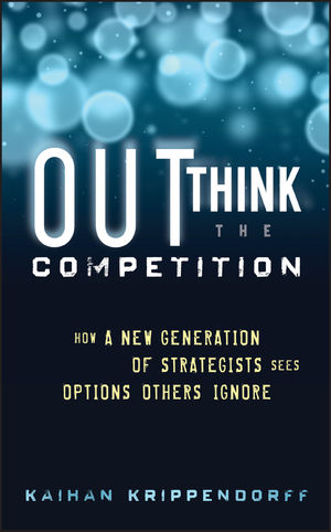 Outthink the Competition: How a New Generation of Strategists Sees Options Others Ignore (1118105087) cover image