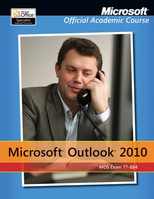 Exam 77-884 Microsoft Outlook 2010 Wiley E-Text