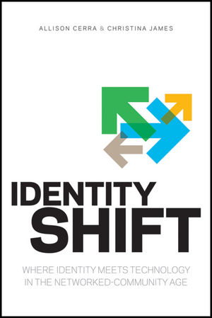 Identity Shift: Where Identity Meets Technology in the Networked-Community Age (1118228987) cover image