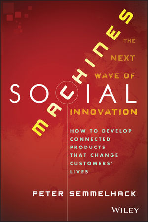Social Machines: How to Develop Connected Products That Change Customers' Lives (1118471687) cover image