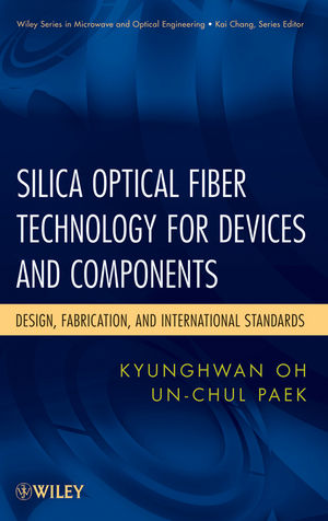 Silica Optical Fiber Technology for Devices and Components: Design, Fabrication, and International Standards (1118585887) cover image