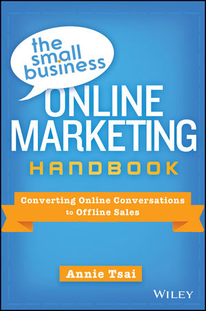 The Small Business Online <span class='search-highlight'>Marketing</span> Handbook: Converting Online Conversations to Offline <span class='search-highlight'>Sales</span>