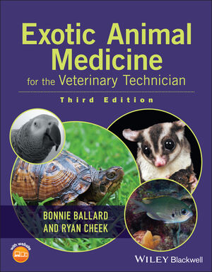 Exotic Animal Medicine for the Veterinary Technician, 3rd Edition