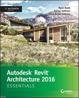 autodesk revit architecture 2016 essentials autodesk official press rh wiley com Revit 2014 Beta Revit 2014 Release Date