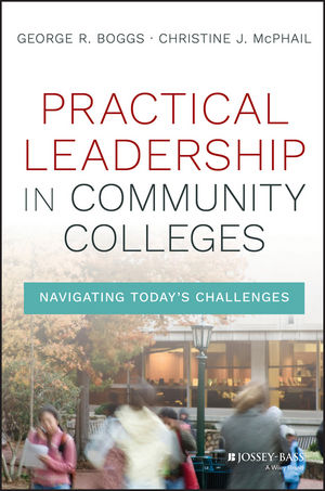 Practical Leadership in Community Colleges: Navigating Today