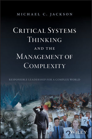 Critical Systems Thinking: Responsible Leadership for a Complex World, 2nd Edition