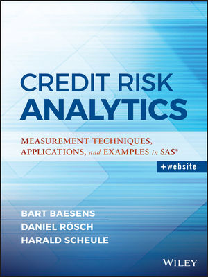 Credit Risk Analytics: Measurement Techniques, Applications, and Examples in SAS (1119278287) cover image
