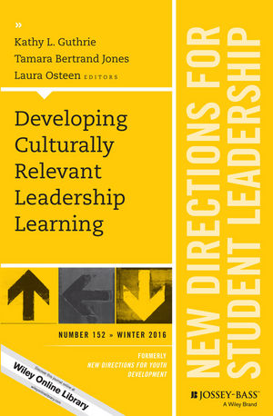 Developing Culturally Relevant Leadership Learning: New Directions for Student Leadership, Number 152 (1119336287) cover image