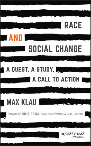 Race and Social Change: A Quest, A Study, A Call to Action (1119359287) cover image