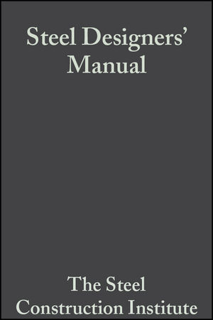 Steel Designers' Manual: The Steel <span class='search-highlight'>Construction</span> Institute, 6th Edition