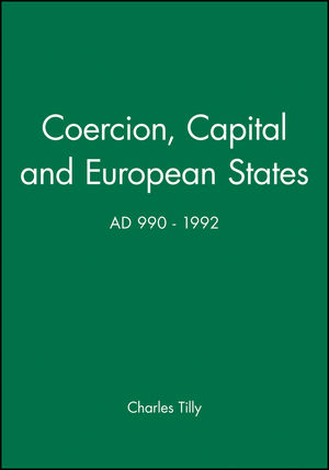 Coercion, Capital and European States, A.D. 990 - 1992 (1557863687) cover image