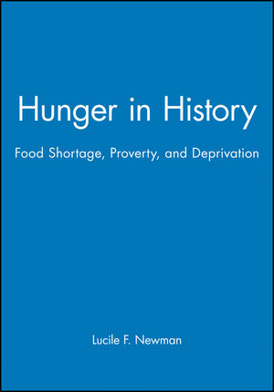 Hunger in History: Food Shortage, Proverty, and Deprivation