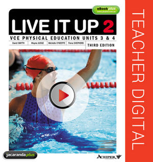 Live It Up 3E VCE Physical Education Units 3 and 4 3E Teacher eGuidePLUS (Online Purchase)