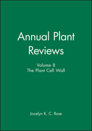 Annual Plant Reviews, Volume 8, The Plant Cell Wall