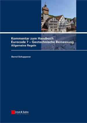 Kommentar zum Handbuch Eurocode 7 - Geotechnische Bemessung: Allgemeine Regeln