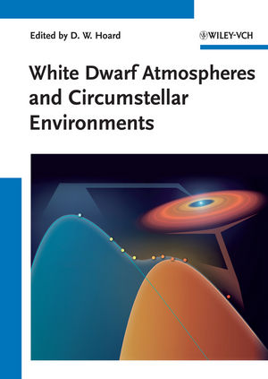 White Dwarf Atmospheres and Circumstellar Environments (3527636587) cover image
