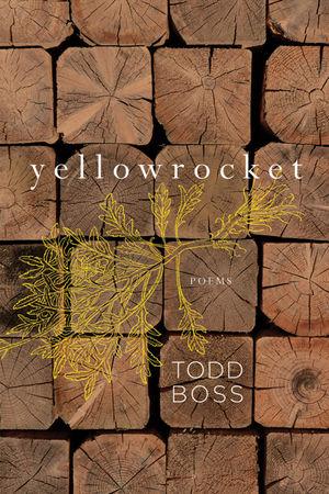 Yellowrocket: Poems