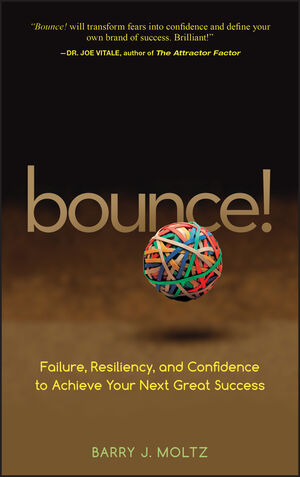 Bounce!: Failure, Resiliency, and Confidence to Achieve Your Next Great Success (0470224088) cover image